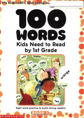 100 Words Kids Need to Read by 1st Grade: Sight Word Practice to Build Strong Re