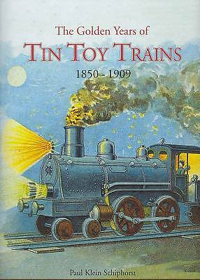 The Golden Years Of The Tin Toy Trains 1850-1909 +++