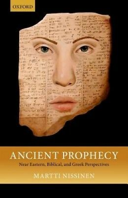 Ancient Prophecy: Near Eastern, Biblical, and Greek Perspectives.