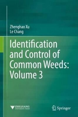 Identification and Control of Common Weeds: Volume 3 by Zhenghao Xu.
