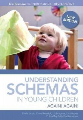 Understanding Schemas in Young Children: Again! Again! by Stella Louis.