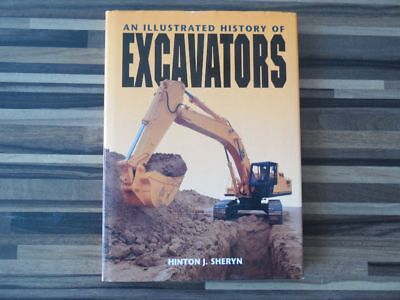 An Illustrated History Of Excavators