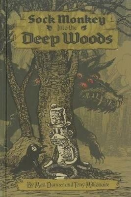 Sock Monkey: into the Deep Woods by Matt Danner.