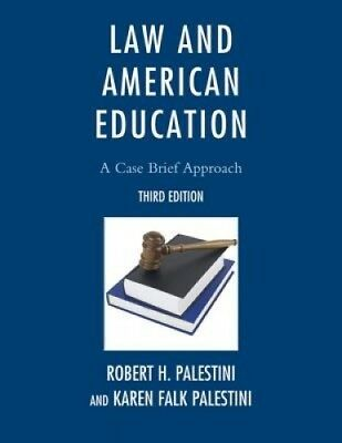 Law and American Education: A Case Brief Approach by Robert Palestini.
