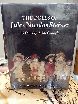 The Dolls of Jules Nicolas Steiner hard cover book by Dorothy A. McGonagle VGC