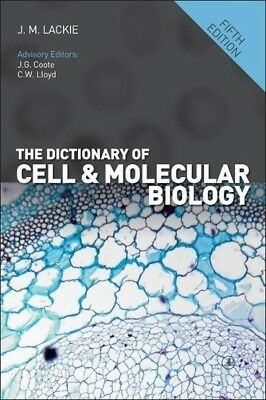 The Dictionary of Cell & Molecular Biology John M. Lackie