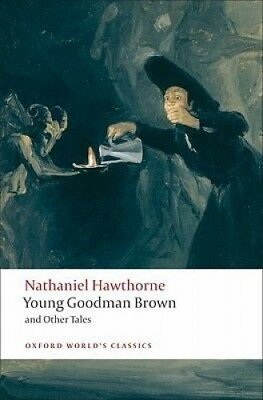 Young Goodman Brown and Other Tales (Oxford World's Classics).