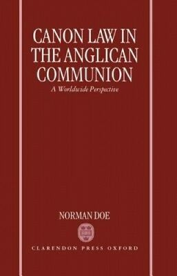 Canon Law in the Anglican Communion: A Worldwide Perspective by Norman Doe.