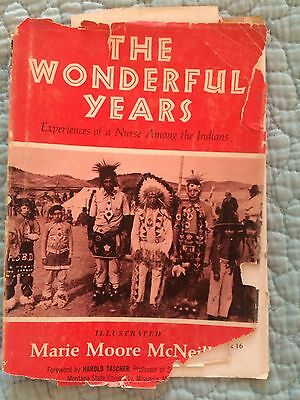 The Wonderful Years: Experiences of a Nurse Among the Indians (SIGNED)  (1st Ed)