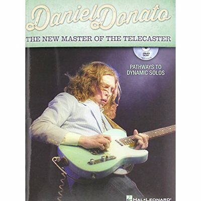 Daniel Donato: The New Master of the Telecaster: Pathways to Dynamic Solos Donat