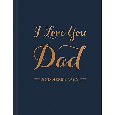 I Love You Dad: And Here's Why Clark, M. H.