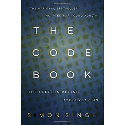 The Code Book for Young People: How to Make It, Break It, Hack It, Crack It Sing