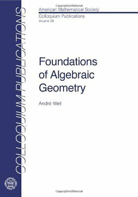 Foundations of Algebraic Geometry (Andre Weil) | American Mathematical Society