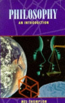 Philosophy: an Introduction by Thompson, Mel | Book | second hand