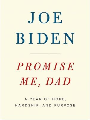 Promise Me, Dad: A Year of Hope, Hardship, and Purpose by Joe Biden Ebook