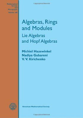 "Algebras, Rings and Modules: Lie Algebras and Hopf Algebras ([""Michael Hazewinke"