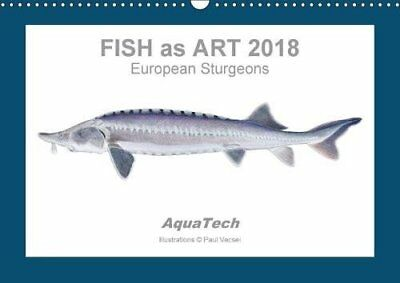 Fish as Art 2018 European Sturgeons 2018: 13 Scientific Colour Illustrations (Pa