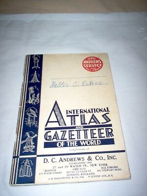 INTERNATIONAL ATLAS AND GAZETTEER:1935 by ANDREWS & CO. EXCELLENT CONDTION