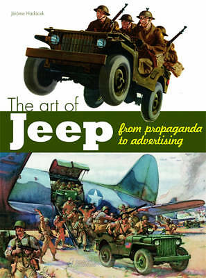The Art of the Jeep: From Propaganda to Advertising by Jerome Hadacek (Hardback,