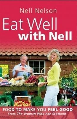 Eat Well with Nell: Food to Make You Feel Good by Nell Nelson.