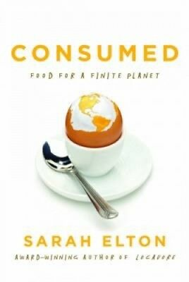 Consumed: Food for a Finite Planet by Sarah Elton.