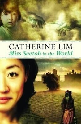 Miss Seetoh in the World by Catherine Lim.