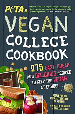 PETA'S Vegan College Cookbook: 275 Easy, Cheap, and Delicious Recipes to Keep Yo