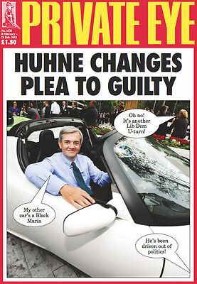 PRIVATE EYE 1333 -  8 - 21 Feb 2013 - Chris Huhne - HUHNE CHANGES PLEA TO GUILTY