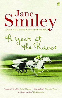 A Year at the Races: Reflections on Horses, Humans, Love, Money and Luck (Jane S