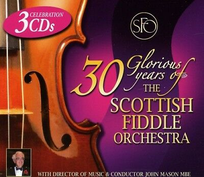 30 Glorious Years Of The Sco - Scottish Fiddle Orchestra (2012, CD NUOVO)
