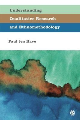 Understanding Qualitative Research and Ethnomethodology (Have Paul Ten) | SAGE P