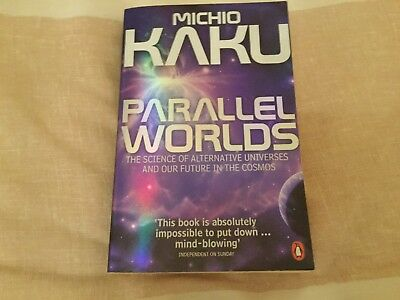 Parallel Worlds: The Science of Alternative Universes and Our future in the cosm