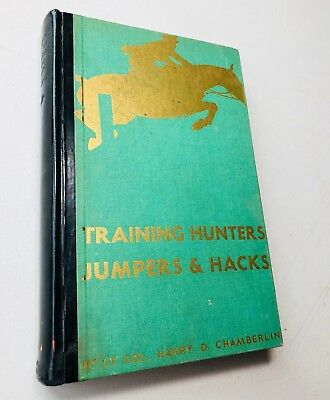 Training Hunters Jumpers & Hacks by Harry D. Chamberlin (1937) LIMITED