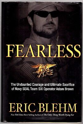 Fearless: The Undaunted Courage and Ultimate Sacrifice of Navy SEAL Team SIX