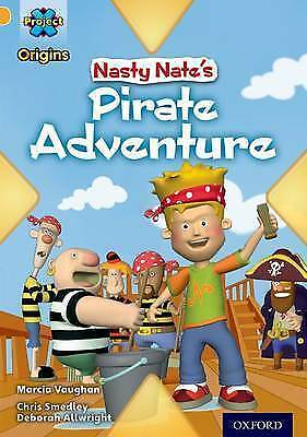 Project X Origins: Gold Book Band, Oxford Level 9: Pirates: Nasty Nate's...