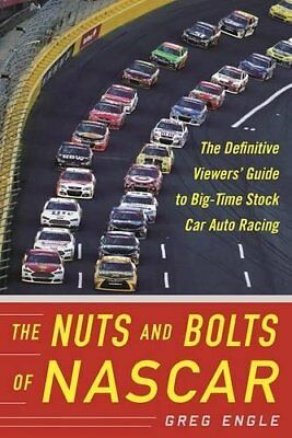 The Nuts and Bolts of Nascar: The Definitive Viewers' Guide to Big-Time Stock Ca