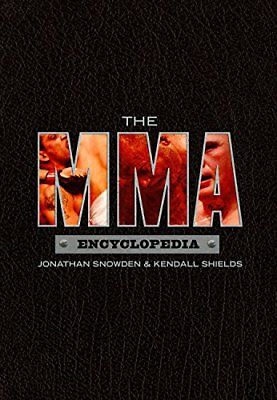 "The MMA Encyclopedia ([""Jonathan Snowden"",""Kendall Shields""]) 