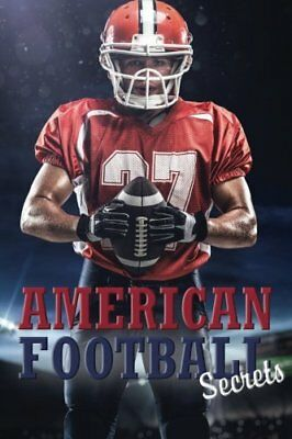 American Football Secrets: A Password Keeper and Organizer for American Football