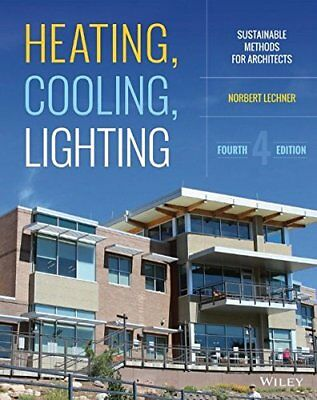 Heating, Cooling, Lighting: Sustainable Design Methods for Architects (Norbert L