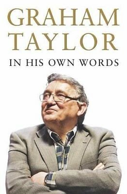 Graham Taylor In His Own Words: The autobiography (Graham Taylor) | Peloton Publ