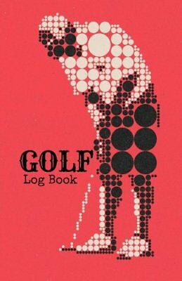 Golf Log Book: Red Golfing Notebook | 100 Tracking Sheets, Yardage Pages | Track
