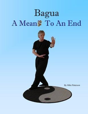 Bagua - A Means To An End (Mike Patterson) | PHK
