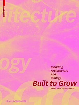 Built to Grow: Blending Architecture and Biology | Birkhauser