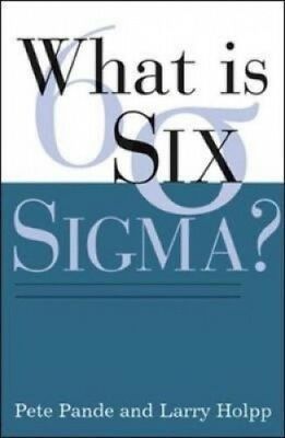 What is Six Sigma? by Peter S. Pande.