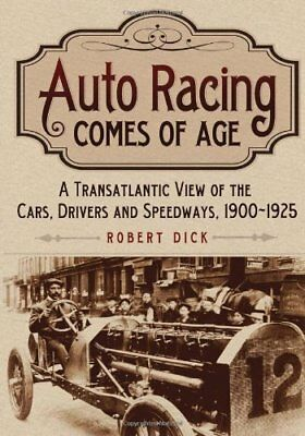 Auto Racing Comes of Age: A Transatlantic View of the Cars, Drivers and Speedway