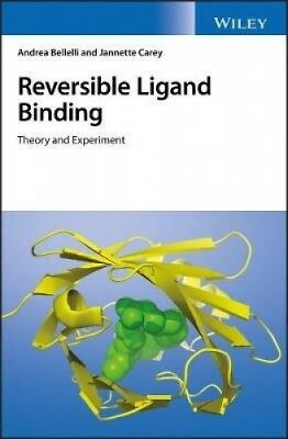 Reversible Ligand Binding: Theory and Experiment by Andrea Bellelli.