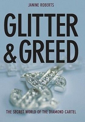 Glitter and Greed: The Secret World of the Diamond Cartel.