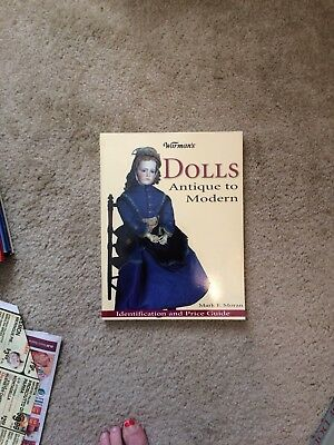 Warman's Dolls Antique To Modern By Mark F Moran - ID And Price Guide