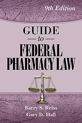 Guide to Federal Pharmacy Law, 9th Ed/   by Reiss,B and Hall, G.- Most Recent