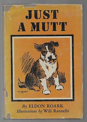 Just A Mutt Vintage Dog Book Illustrated Eldon Roark Will Rannells 1947